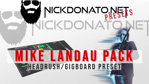 Mike Landau Headrush Pack